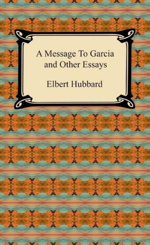 essay on elbert hubbard Elbert hubbard (1856-1915) was an american writer, philosopher, publisher and artist, who founded the roycroft arts and crafts community in east aurora, new york.