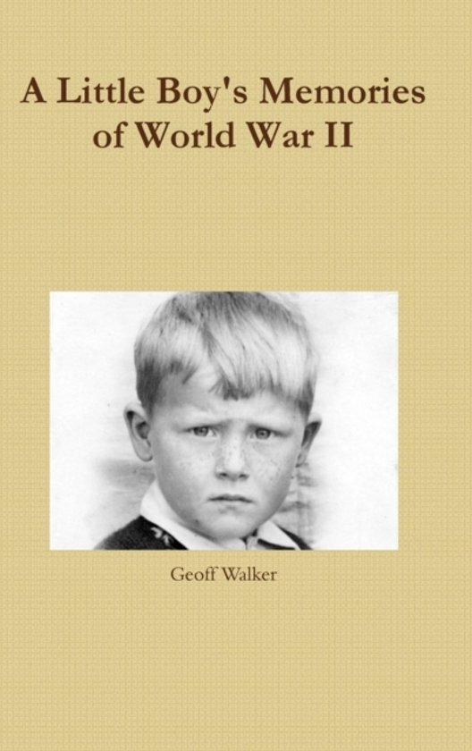 A Little Boy's Memories of World War II