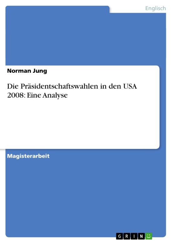 Die Präsidentschaftswahlen in den USA 2008: Eine Analyse