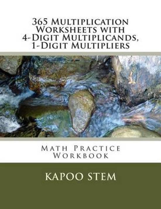 365 Multiplication Worksheets with 4-Digit Multiplicands, 1-Digit Multipliers
