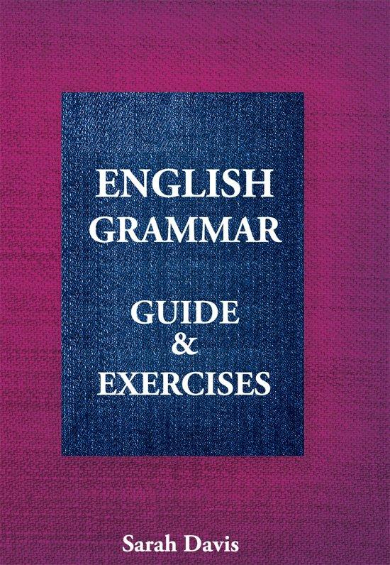 English Grammar. Guide & Exercises