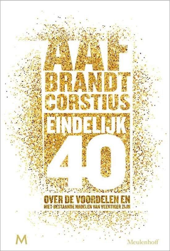 boek 40 jaar vrouw bol.| Eindelijk 40, Aaf Brandt Corstius | 9789029091800 | Boeken boek 40 jaar vrouw