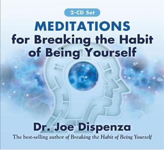 Boek cover Meditations for Breaking the Habit of Being Yourself van Joe Dispenza (Onbekend)