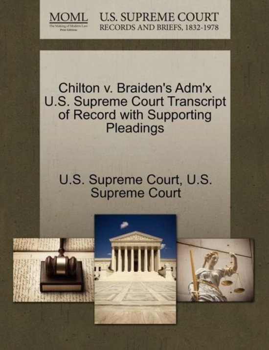 Chilton V. Braiden's Adm'x U.S. Supreme Court Transcript of Record with Supporting Pleadings