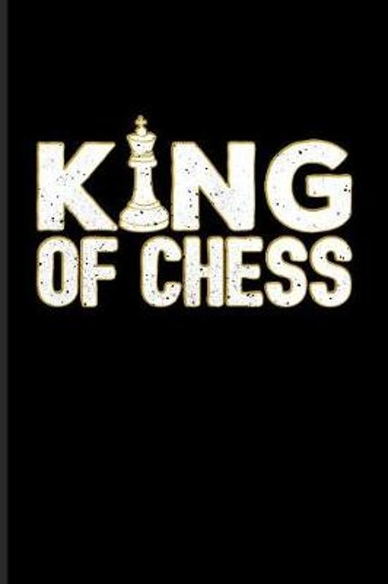 King Of Chess: Funny Chess Jokes Journal - Notebook - Workbook For Player, Nerds, Strategy, Tactics, Math, Intelligence, Checkmate &