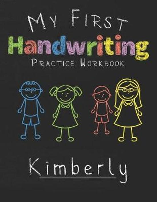 My first Handwriting Practice Workbook Kimberly