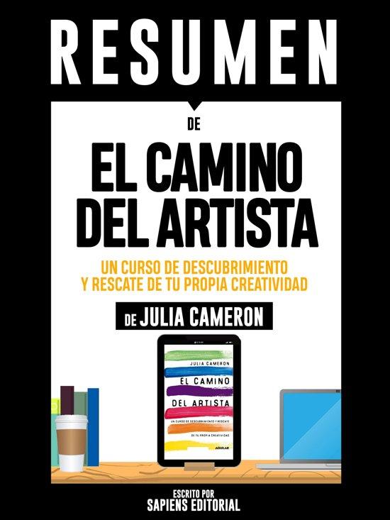 El Camino Del Artista: Un Curso De Descubrimiento Y Rescate De Tu Propia Creatividad – Resumen Del Libro De Julia Cameron
