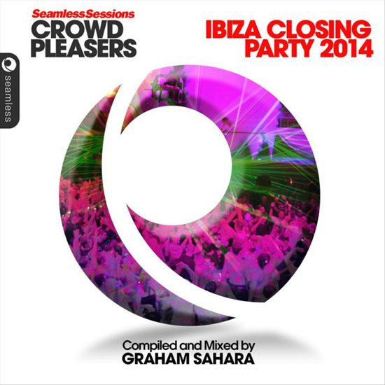 Seamless Sessions Crowd Pleasers Ibiza Closing Party