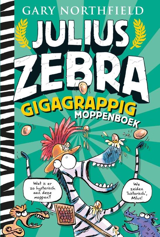 Boek cover Julius Zebra - Gigagrappig moppenboek van Gary Northfield (Hardcover)