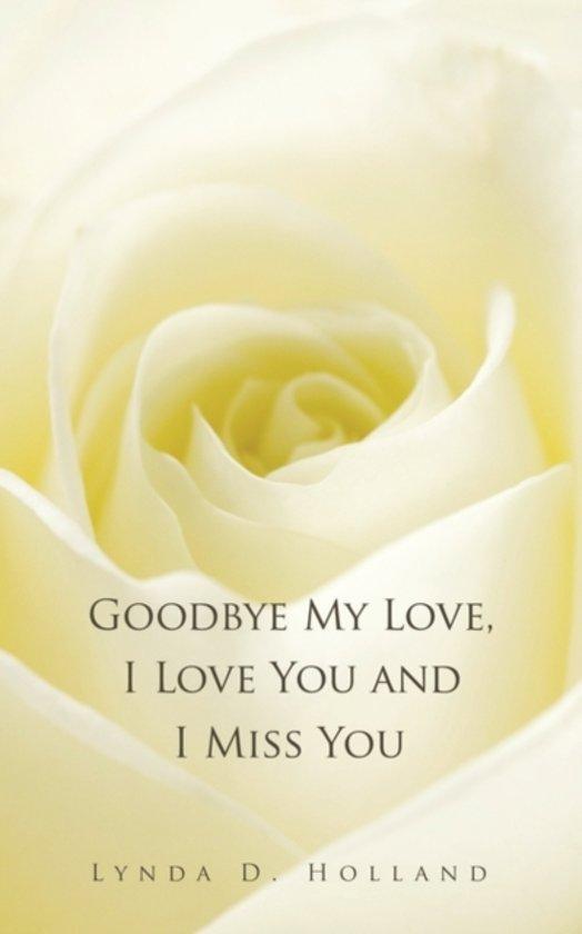 Bolcom Goodbye My Love I Love You And I Miss You Lynda D