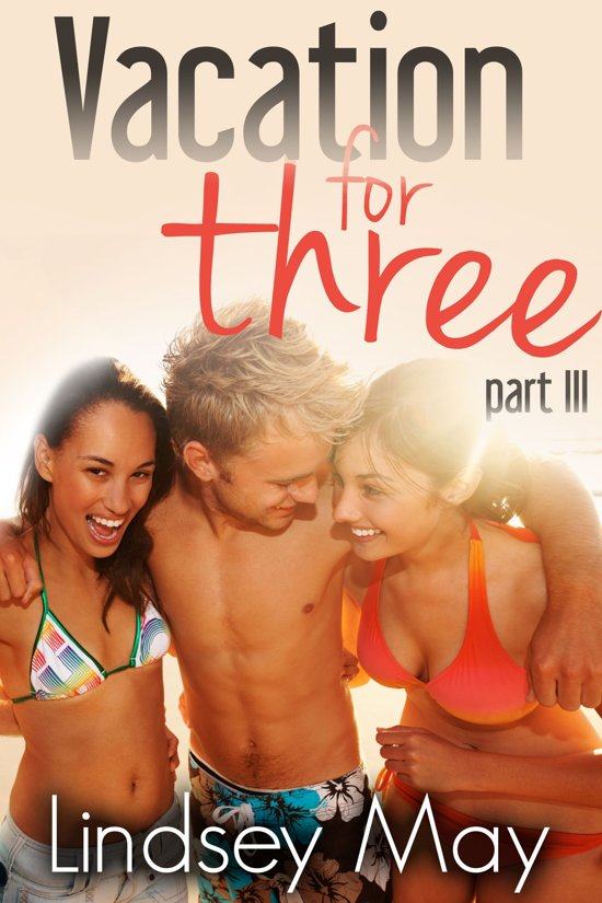 Vacation For Three Part Iii Mfm Threesome Erotica