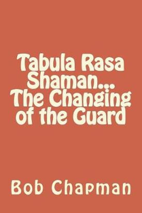 Tabula Rasa Shaman...the Changing of the Guard