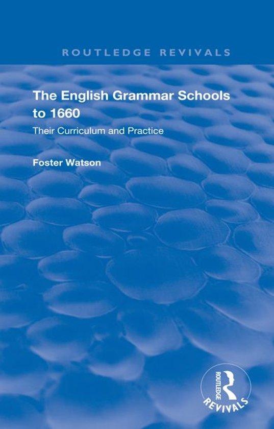 The English Grammar Schools to 1660