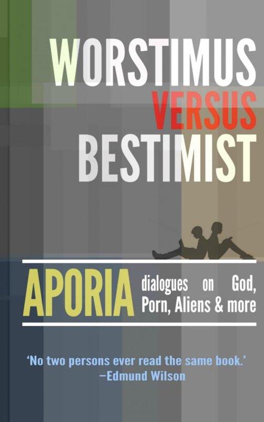 Worstimus versus Bestimist