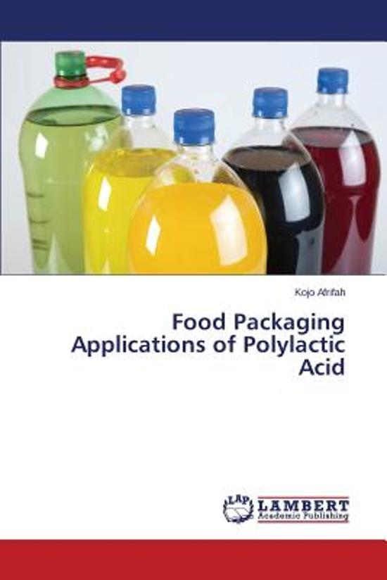 Food Packaging Applications of Polylactic Acid