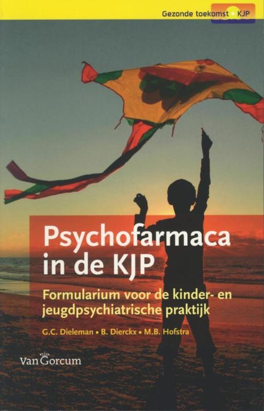 Psychofarmaca in de KJP -  formularium voor de kinder- en jeugdpsychiatrische praktijk