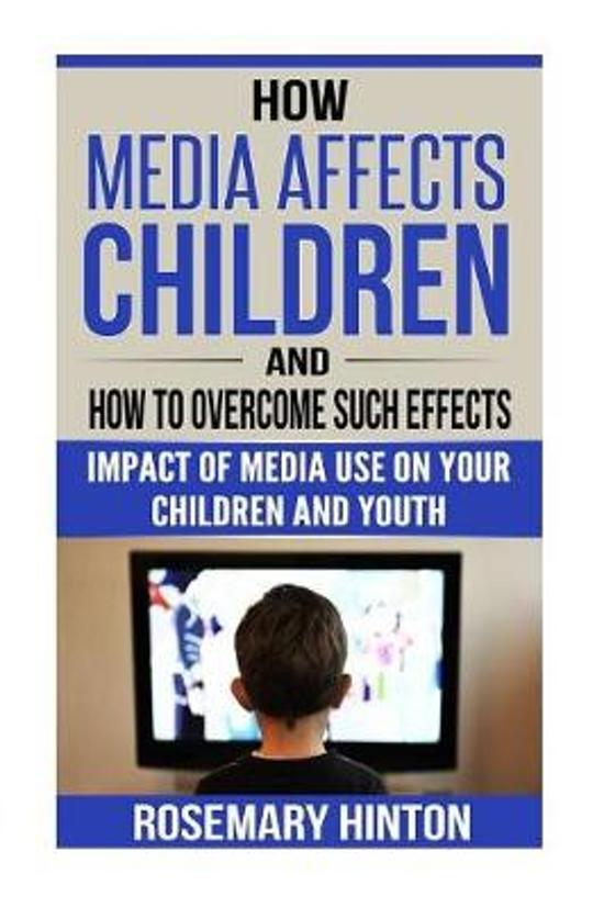 How Media Affects Children and How to Overcome Such Effects