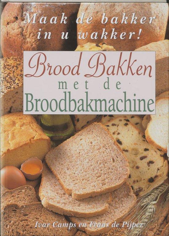 bol | brood bakken met de broodbakmachine, i. camps