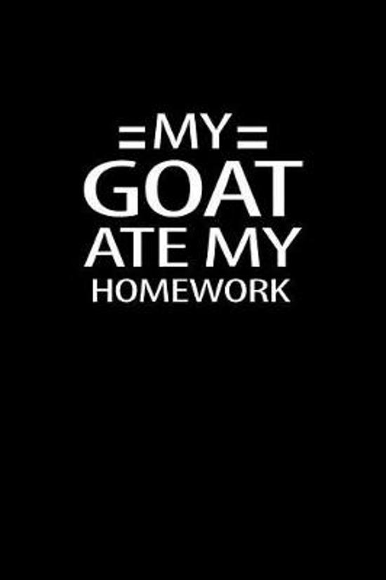 My goat ate my homework