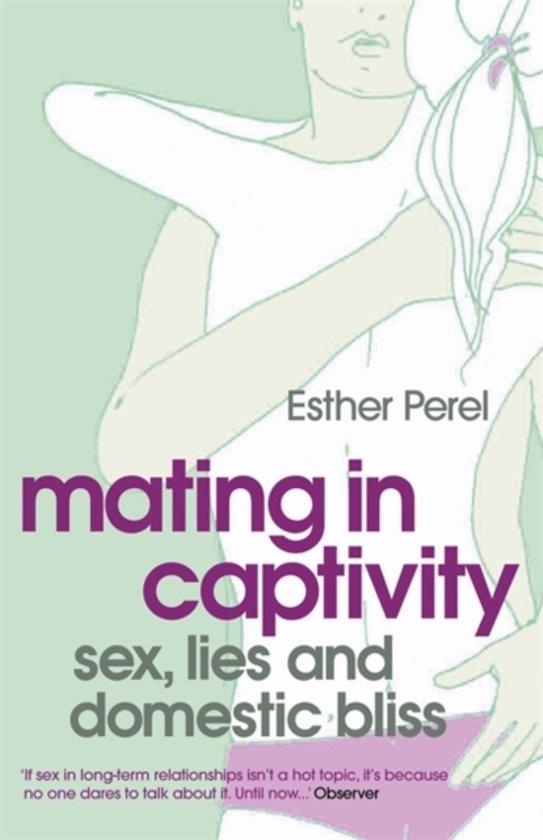 Boek cover Mating in Captivity van Esther Perel (Paperback)
