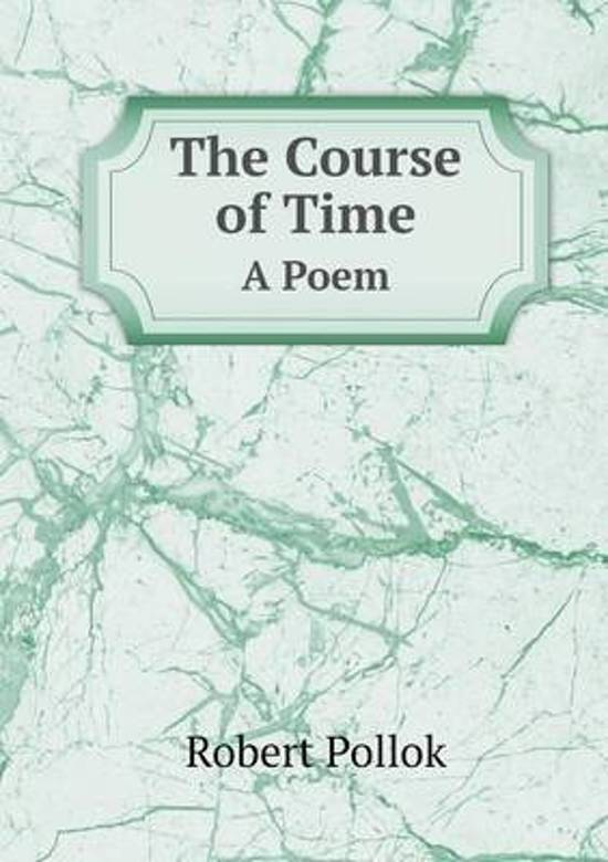 The Course of Time a Poem