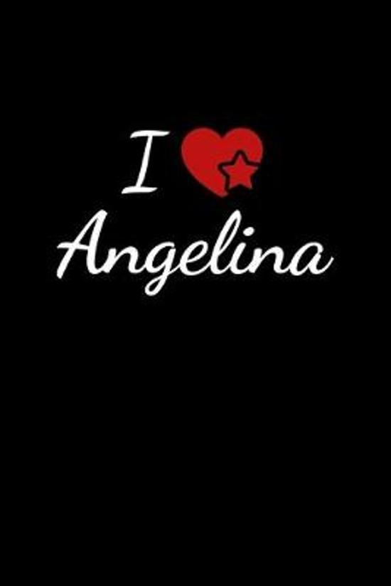 I love Angelina: Notebook / Journal / Diary - 6 x 9 inches (15,24 x 22,86 cm), 150 pages. For everyone who's in love with Angelina.
