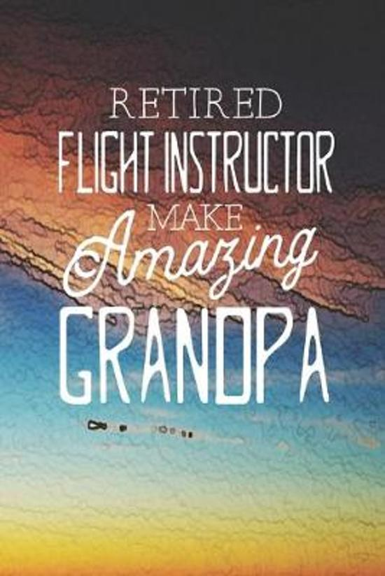 Retired Flight Instructor Make Amazing Grandpa: Family life Grandpa Dad Men love marriage friendship parenting wedding divorce Memory dating Journal B