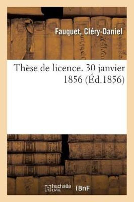 Th se de Licence. 30 Janvier 1856