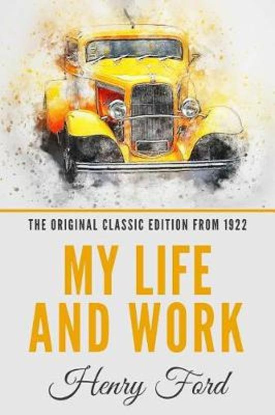 My Life and Work - The Original Classic Edition from 1922