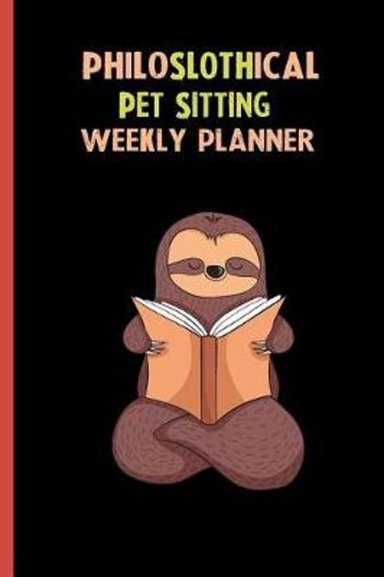 Philoslothical Pet Sitting Weekly Planner