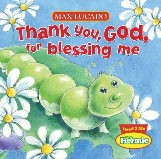 Bolcom Thank You God For Blessing Me Ebook Max Lucado