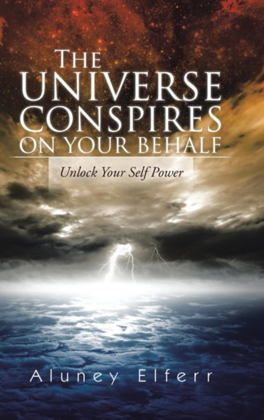 The Universe Conspires on Your Behalf