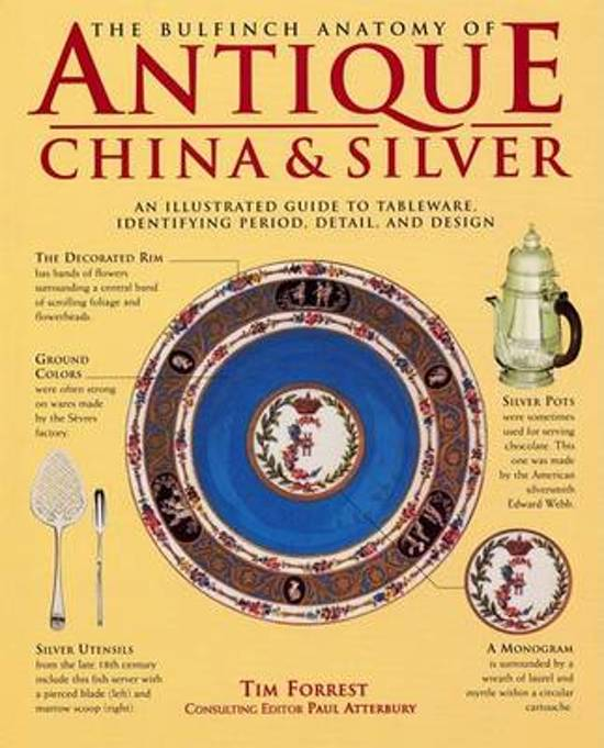 The Bulfinch Anatomy of Antique China and Silver