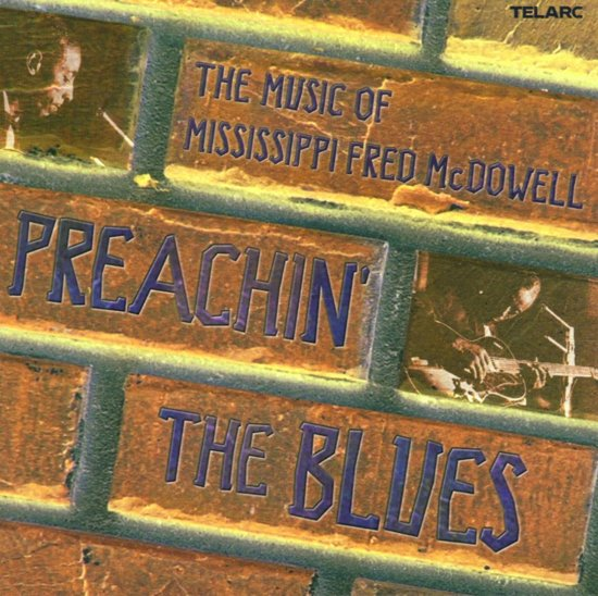 Preachin' The Blues: The Music Of Mississippi Fred McDowell
