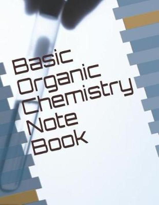 Basic Organic Chemistry Note Book