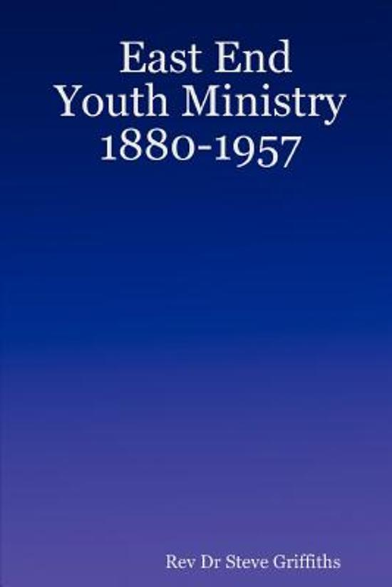 East End Youth Ministry 1880-1957