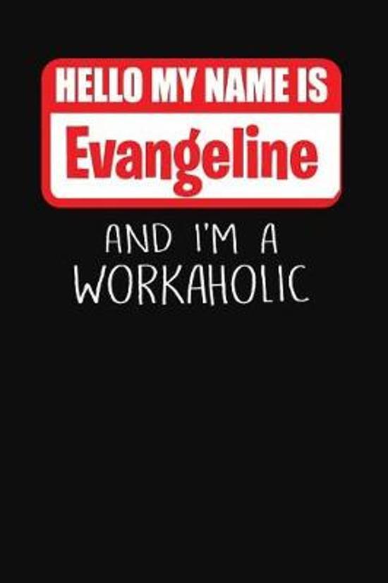 Hello My Name Is Evangeline