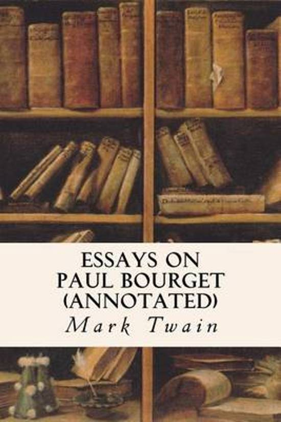 Essays on Paul Bourget (Annotated)