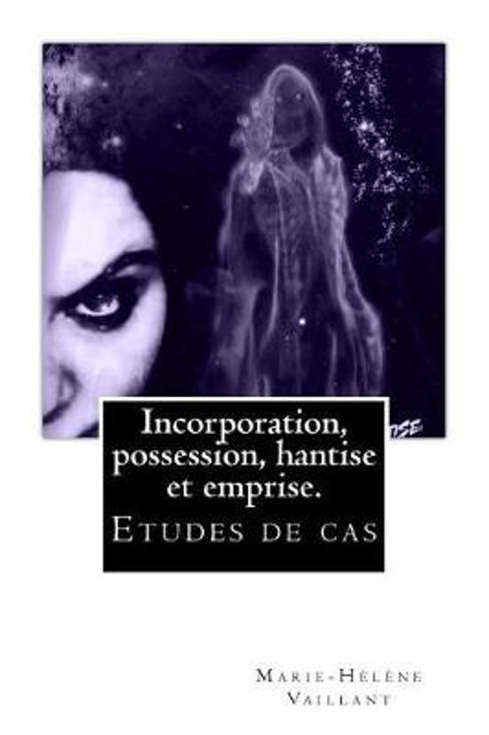 Incorporation, possession hantise et emprise