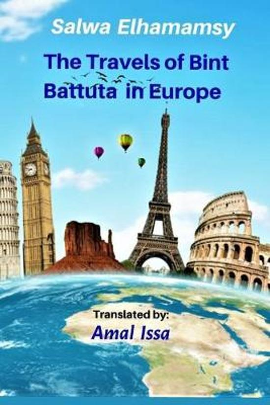 The Travels of Bint Battuta In Europe: 12 Years of Travel Memoirs in One Book