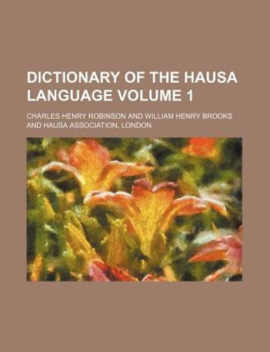 Dictionary of the Hausa Language Volume 1