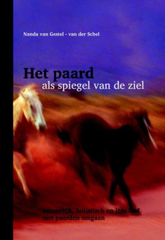Boek cover Het paard als spiegel van de ziel van Nanda Van Gestel-Van Der Schel (Hardcover)