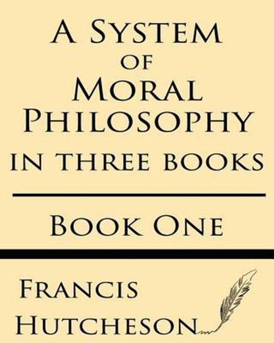 A System of Moral Philosophy (Book One)