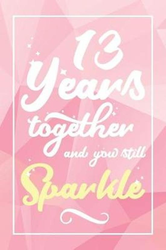 13 Years Together And You Still Sparkle