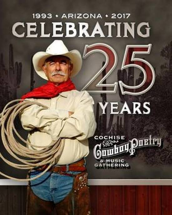 The Cochise Cowboy Poetry and Music Gathering - A 25 Year History