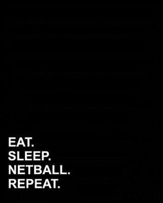 Eat Sleep Netball Repeat