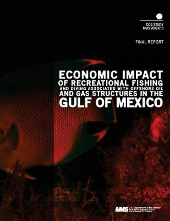 Economic Impact of Recreational Fishing and Dividing Associated with Offshore Oil and Gas Structures in the Gulf of Mexico Final Report