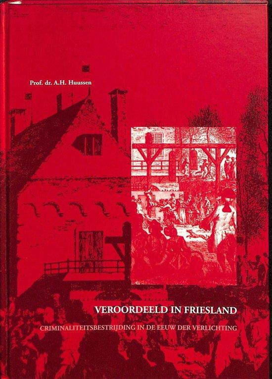 bol.com | Veroordeeld in Friesland, A.H. Huussen | 9789074541060 ...