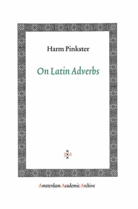 Amsterdam Academic Archive - On Latin Adverbs