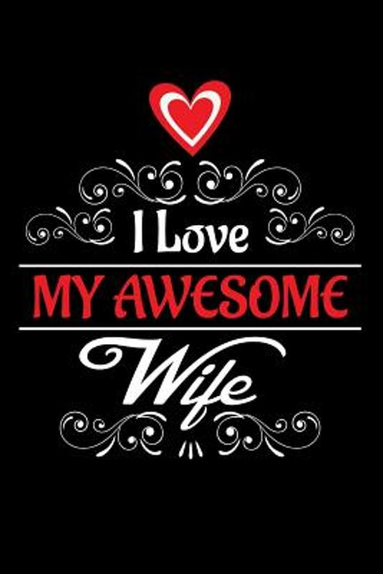 Bolcom I Love My Awesome Wife 9781542731416 Not Only Journals